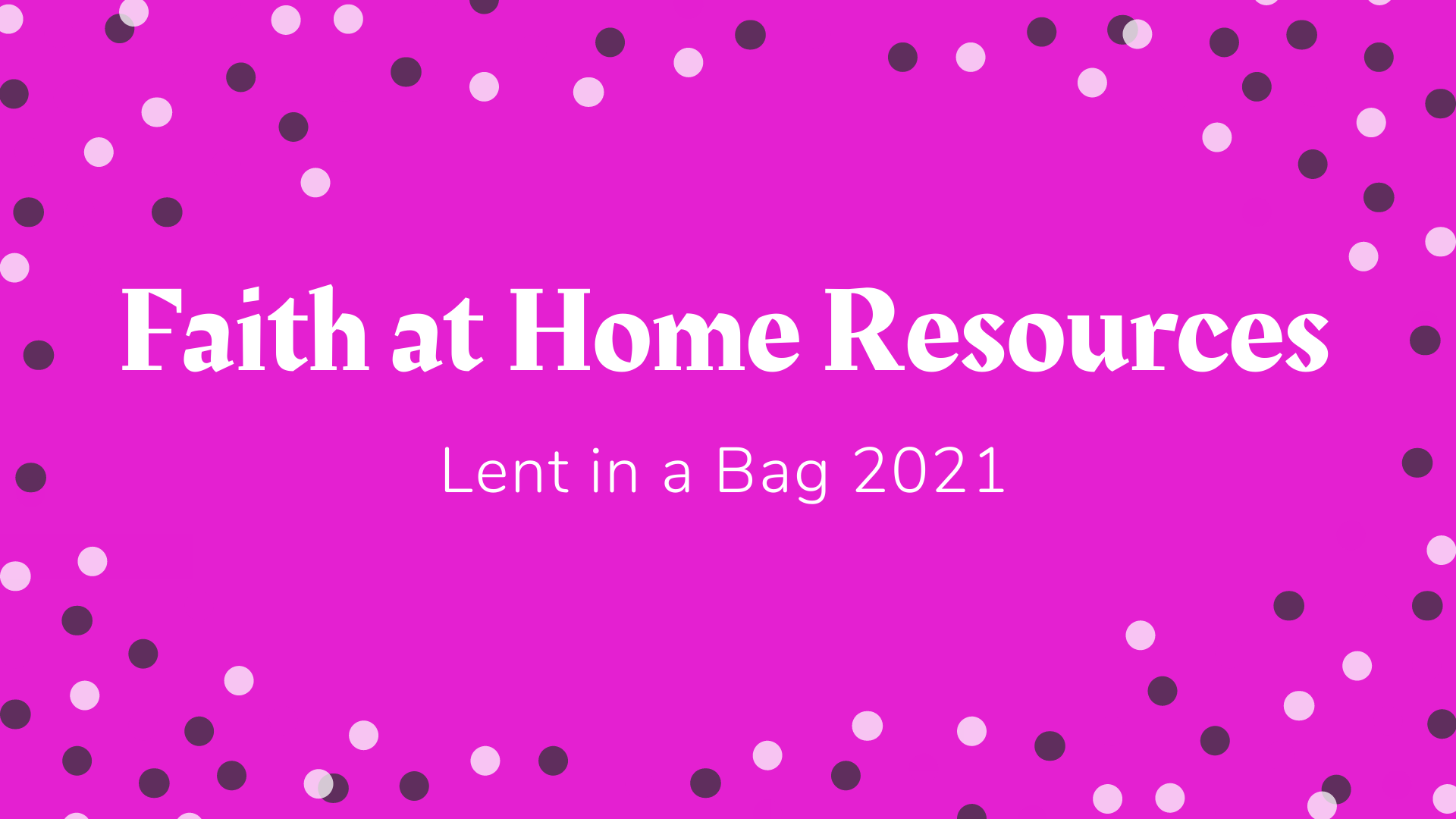 Faith at Home Resources for Lent